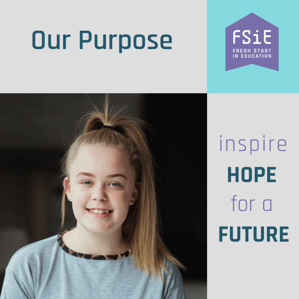 Fresh Start in Education - Our purpose: Inspire Hope for a Future